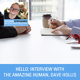 Hello: Interview With The Amazing Human, Dave Hollis