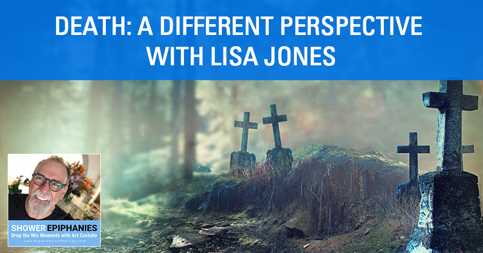 Death: A Different Perspective with Lisa Jones