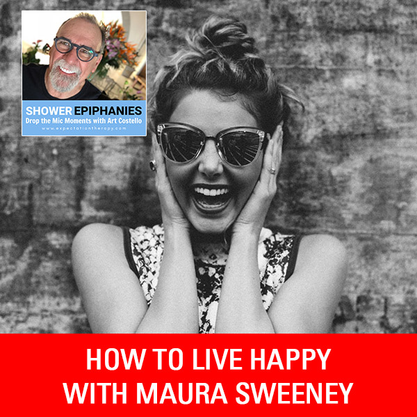 How To Live Happy with Maura Sweeney