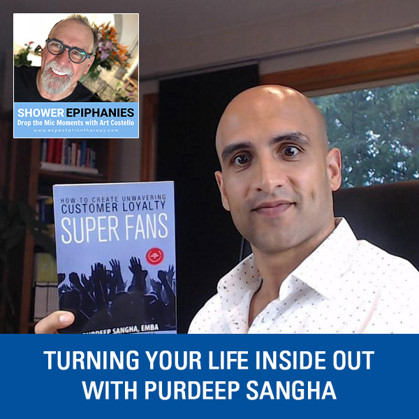 Turning Your Life Inside Out with Purdeep Sangha