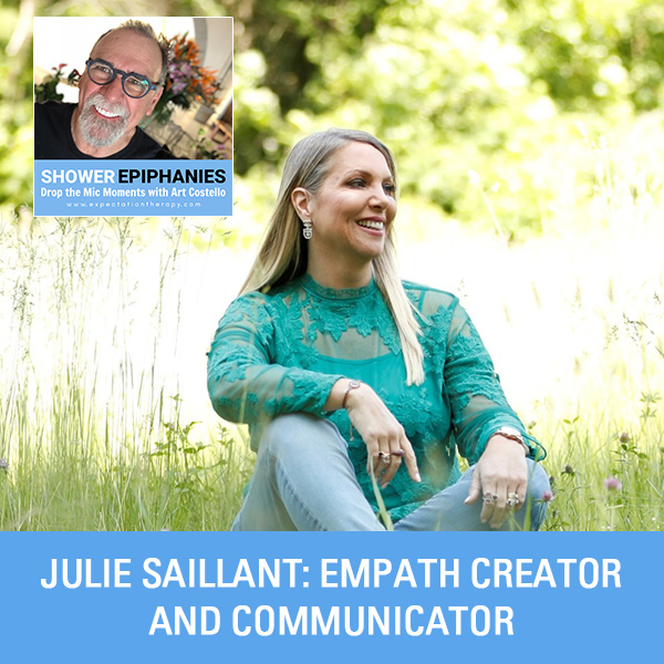 Julie Saillant: Empath Creator And Communicator