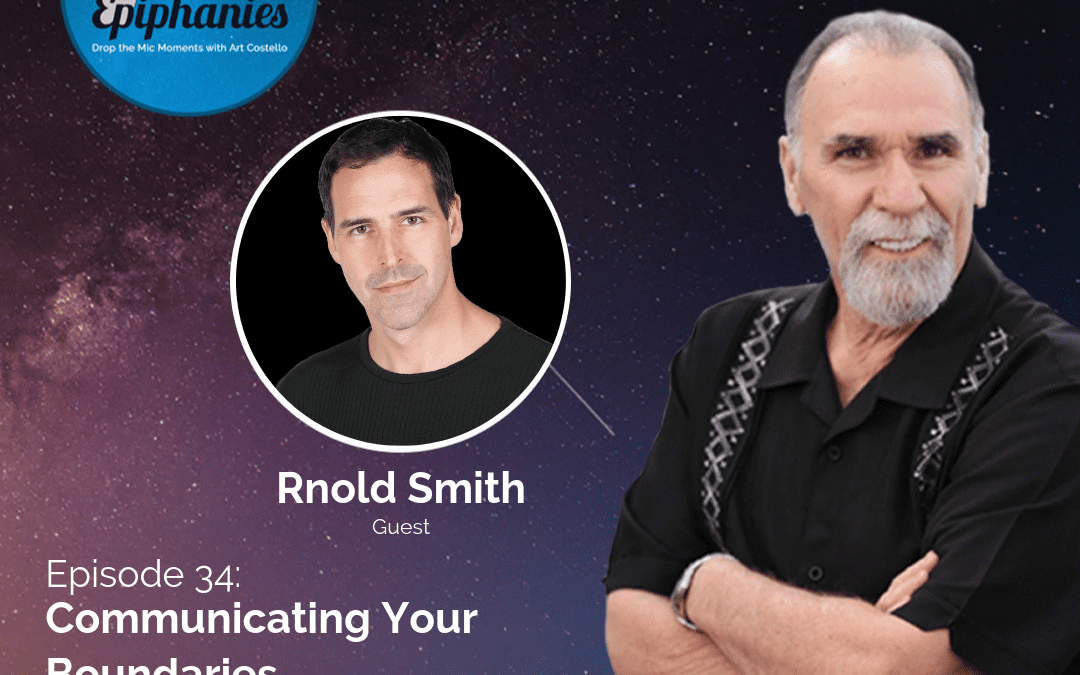 Communicating Your Boundaries with Rnold Smith