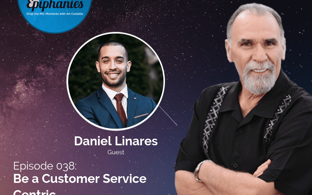 Be a Customer Service Centric with Daniel Linares