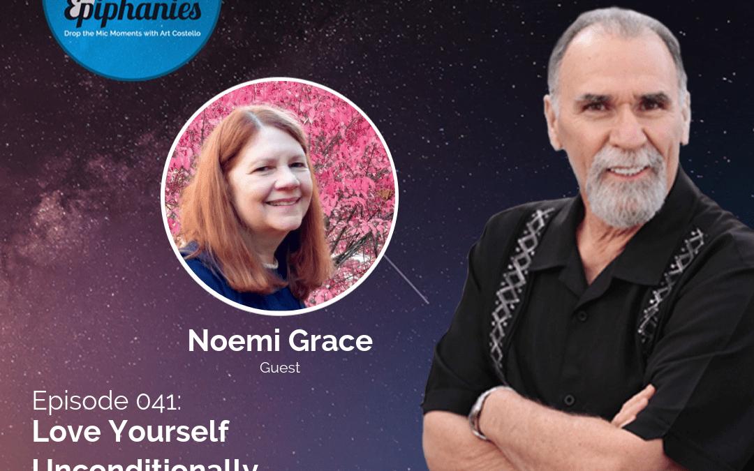 Love Yourself Unconditionally with Noemi Grace