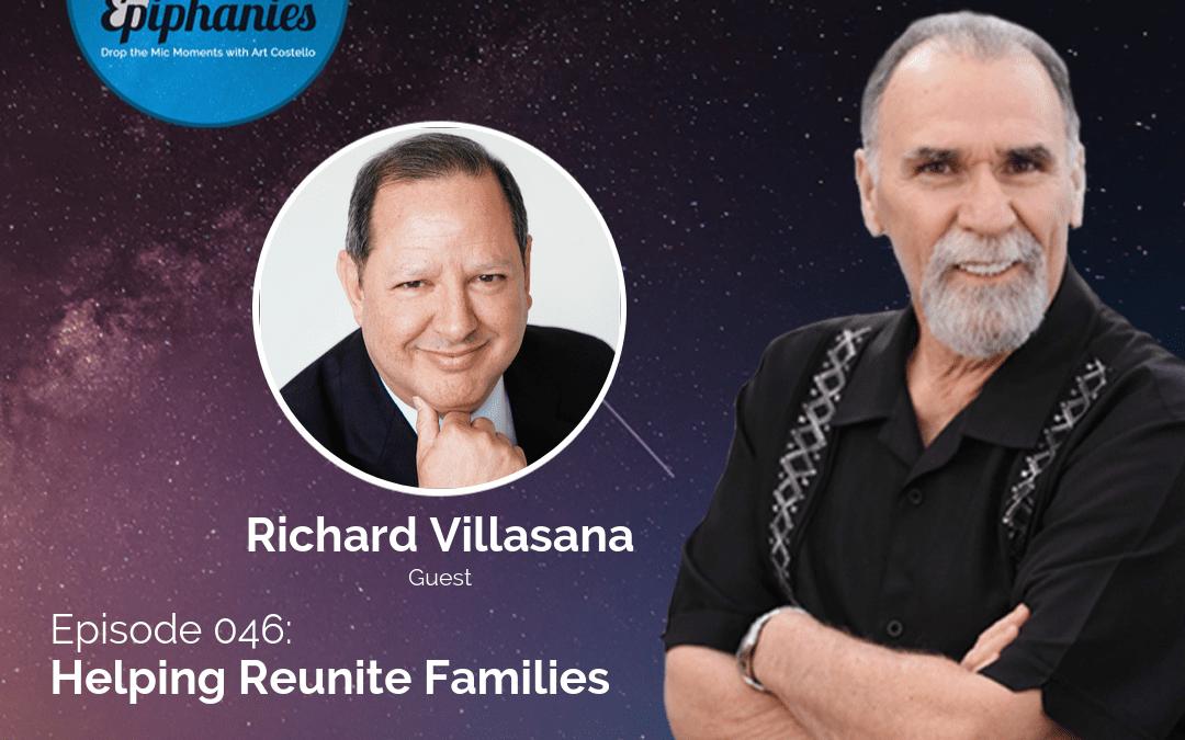 Helping Reunite Families with Richard Villasana