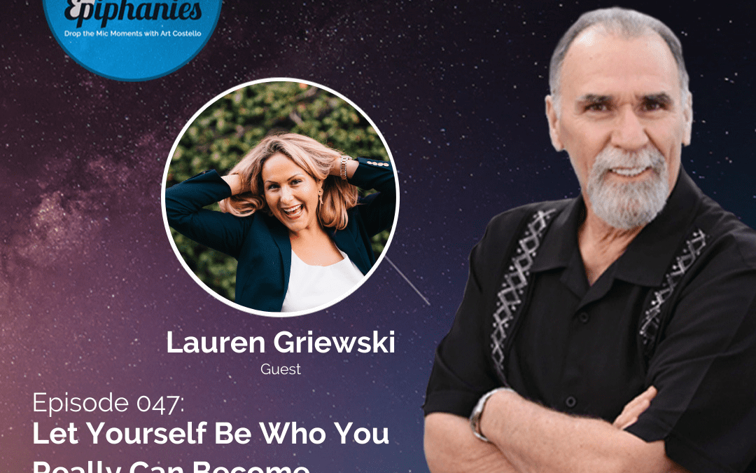 Let Yourself Be Who You Really Can Become with Lauren Griewski