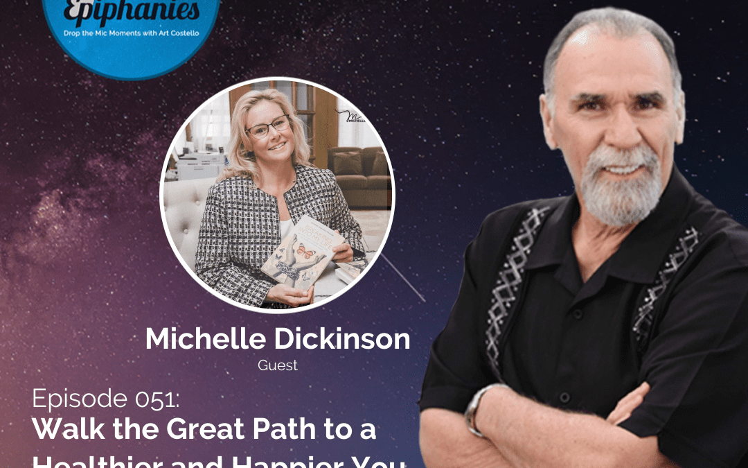 Walk the Great Path to a Healthier and Happier You with Michelle Dickinson