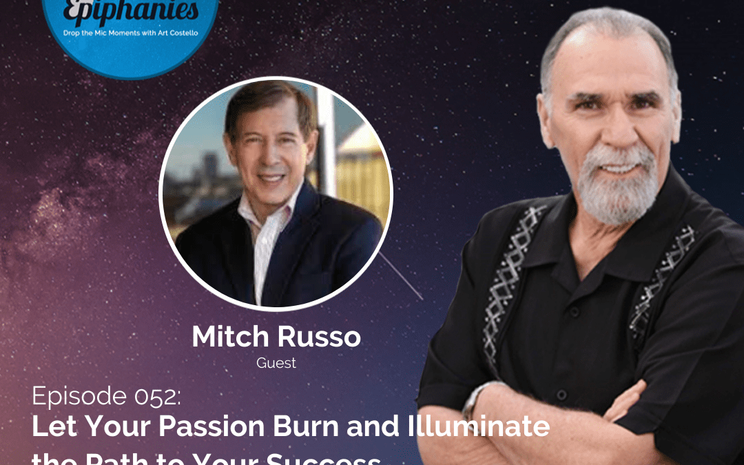 Let Your Passion Burn and Illuminate the Path to Your Success with Mitch Russo