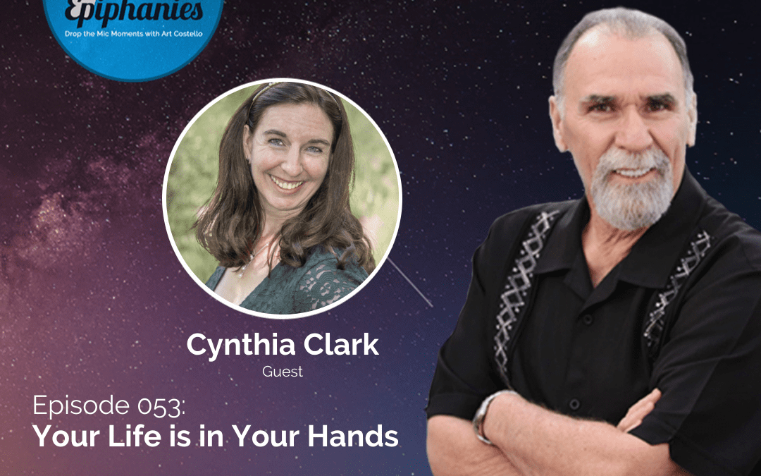 Your Life is in Your Hands with Cynthia Clark