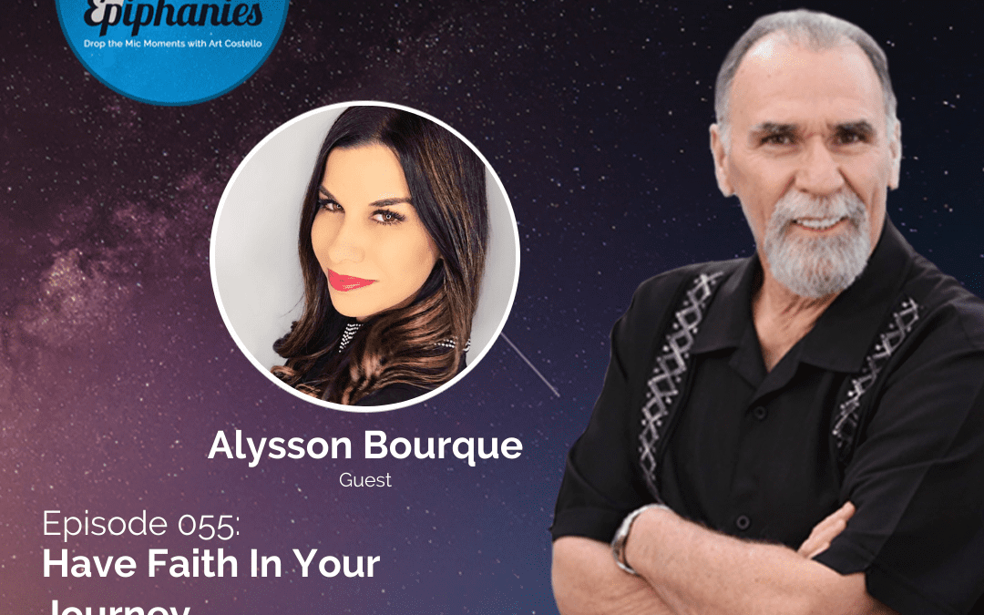 Have Faith In Your Journey with Alysson Bourque