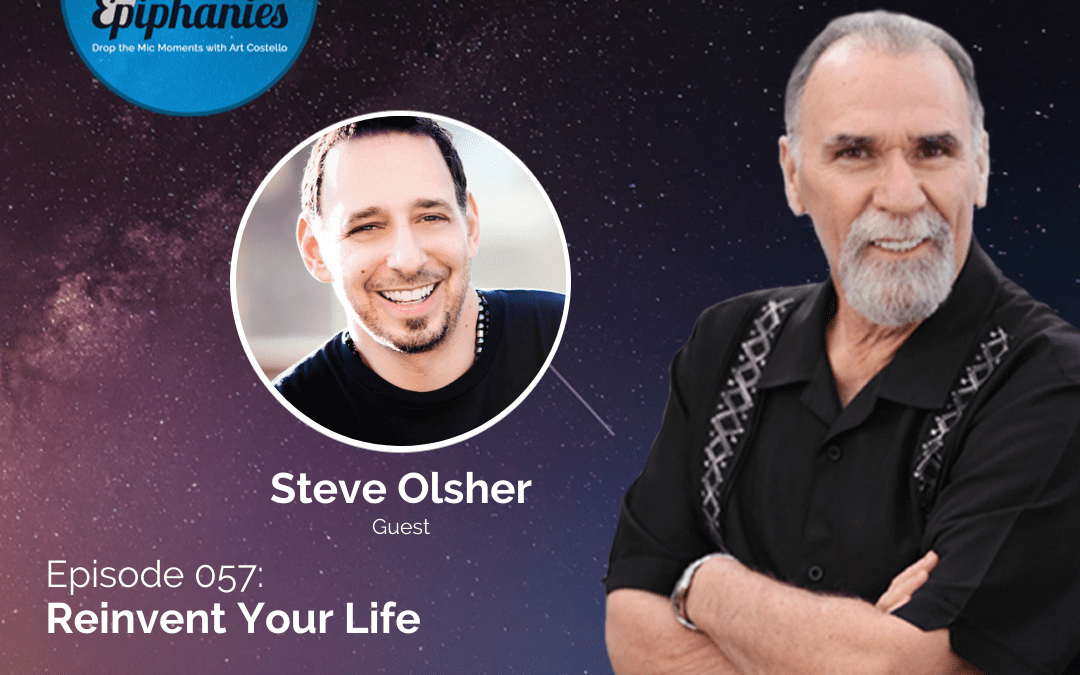 Reinvent Your Life with Steve Olsher