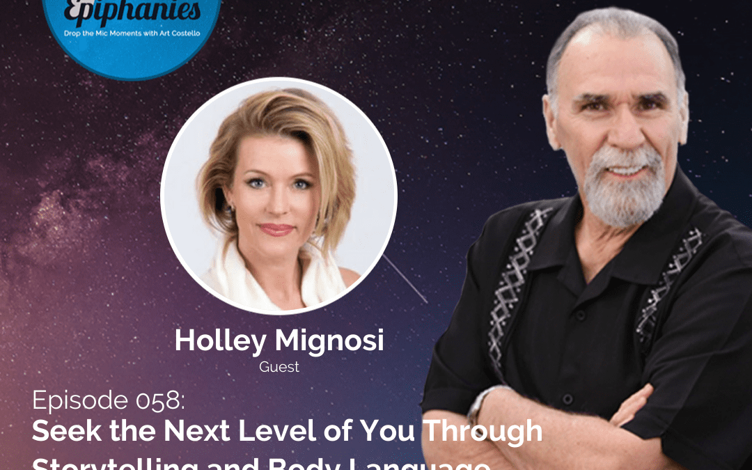 Seek the Next Level of You Through Storytelling and Body Language with Holley Mignosi
